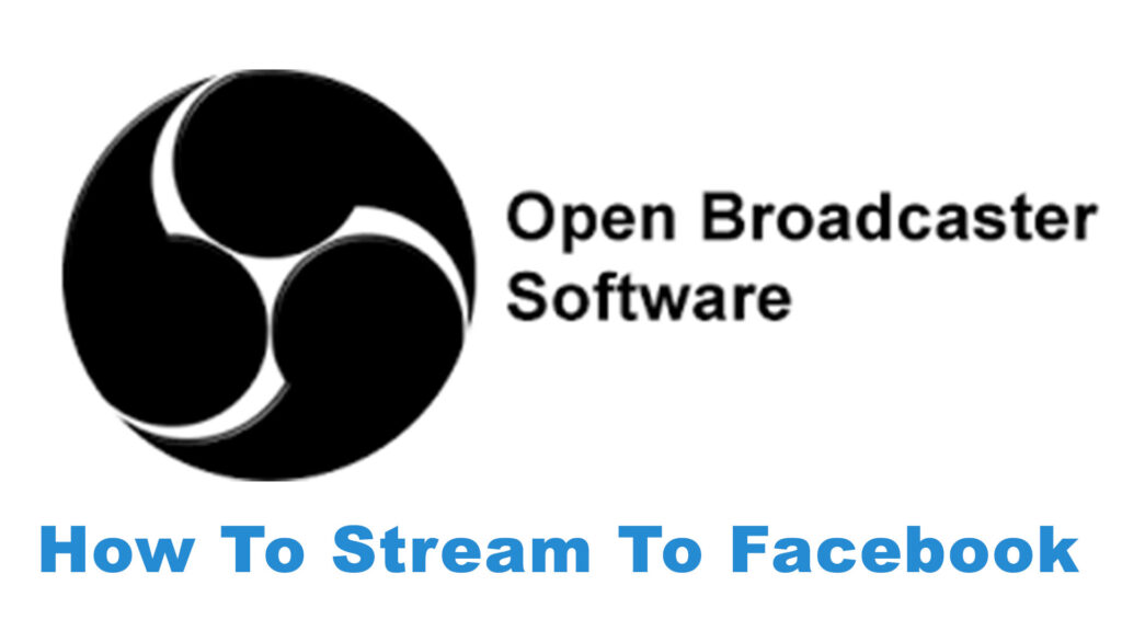 OBS Studio – Streaming To Facebook