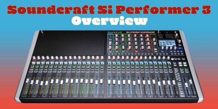 Good Console For Your Church – Sound Craft Performer Si3 Overview